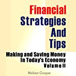 Financial Strategies and Tips: Making and Saving Money in Today's Economy, Volume 2 | Melina Cooper