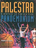 img - for Palestra Pandemonium: A History Of The Big 5 book / textbook / text book