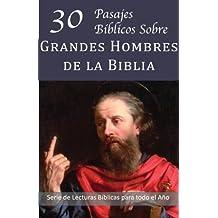 30 Pasajes Bíblicos Sobre Grandes Hombres de la Biblia (Serie de Lecturas Bíblicas para todo el Año) (Spanish Edition)