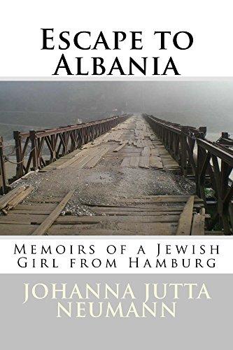 Escape to Albania: Memoirs of a Jewish Girl from Hamburg (Albanian Studies Book - Hamburg Jews Of Germans And