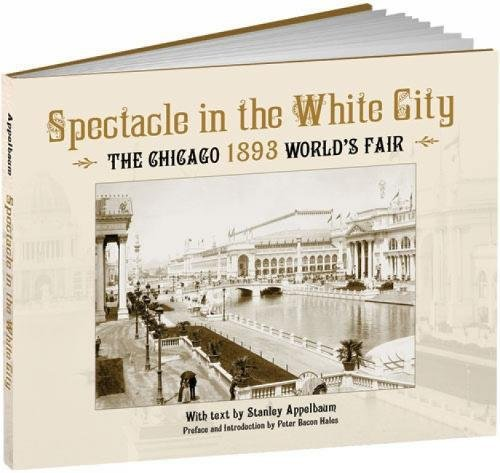 Spectacle in the White City: The Chicago 1893 World's Fair (Calla - Indies Lighting West