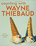 Counting with Wayne Thiebaud, Susan Goldman Rubin, 0811857204