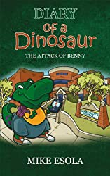 Diary of a Dinosaur: a hilarious adventure for children ages 8-13 (Diary of a Dinsaur)