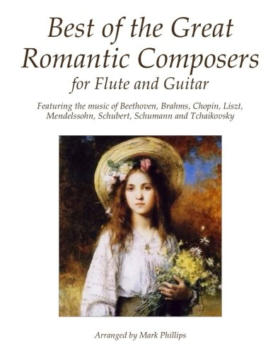 Best of the Great Romantic Composers for Flute and Guitar - Great Romantic Composers