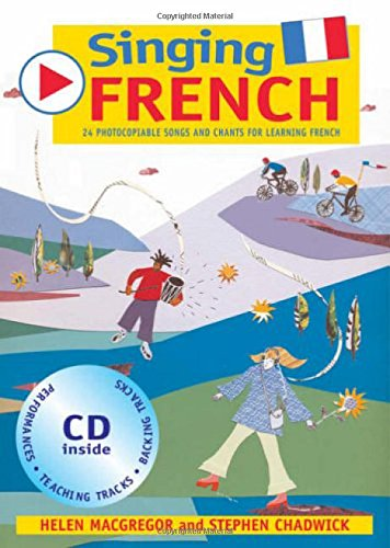 Singing Languages – Singing French (Book + CD): 22 Photocopiable Songs and Chants for Learning French