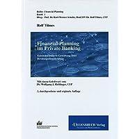 Financial Planning im Private Banking.Kundenorientierte Gestaltung einer Beratungsdienstleistung