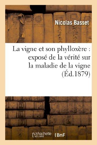La Vigne Et Son Phylloxere: Expose De La Verite Sur La Maladie De La Vigne Savoirs Et Traditions French Edition
