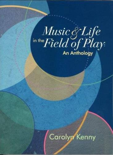 Music & Life in The Field of Play: An Anthology ebook