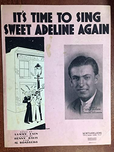 IT'S TIME TO SING SWEET ADELINE AGAIN (Sammy Fain 1933 SHEET MUSIC) pristine condition, as performed by EDDY DUCHIN -