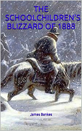 Amazon The Schoolchildrens Blizzard Of 1888 Ebook James