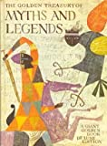 img - for The Golden Treasury of Myths and Legends Adapted from the World's Great Classics [A Giant Golden Book De Luxe Edition] book / textbook / text book