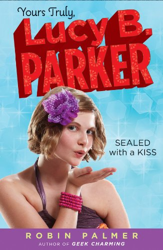 Yours Truly Lucy B Parker Sealed With A Kiss Book 2 Kindle