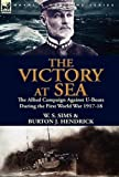 img - for The Victory at Sea: the Allied Campaign Against U-Boats During the First World War 1917-18 book / textbook / text book