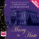 Marry in Haste Audiobook by Christina Courtenay Narrated by Jilly Bond