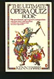 The Ultimate Opera Quiz Book, Kenn Harris, 0140058842
