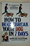 How to Housebreak Your Dog in 7 Days, Shirlee Kalstone, 0553341197