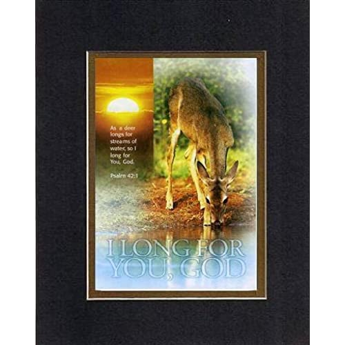 I Long for You, God - Psalm 42:1. . . 8 x 10 Inches Biblical/Religious Verses set in Double Beveled Matting (Black Sales