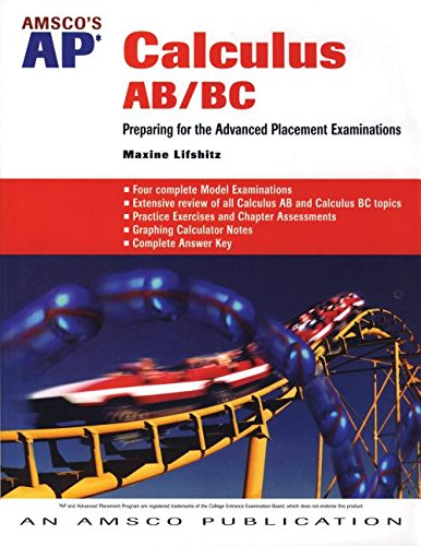 Amsco's AP Calculus AB/BC: Preparing for the Advanced Placement Exams