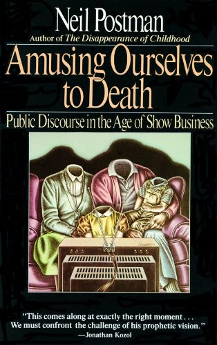 neil postman amusing ourselves to death pdf