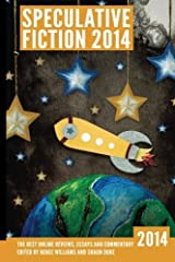 Speculative Fiction 2014: The Year's Best Online Reviews, Essays and Commentary: Volume 3 by The Book Smugglers (2015-04-22) Paperback
