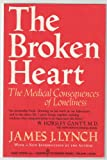 The Broken Heart: The Medical Consequences of Loneliness