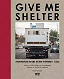 #8: Give Me Shelter: Architecture Takes on the Homeless Crisis