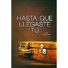 Hasta que llegaste tú (Serie Stonebridge nº 3) (Spanish Edition)