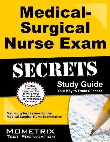 by Med-Surg Exam Secrets Test Prep Team Medical-Surgical Nurse Exam Secrets Study Guide: Med-Surg Test Review for the Medical-Surgical Nurse Examination (2013) Paperback