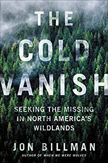 Book Cover: The Cold Vanish: Seeking the Missing in North America's Wildlands