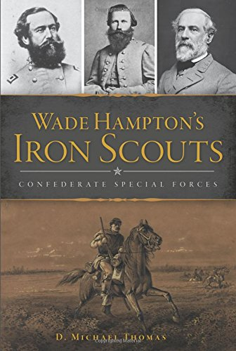 Wade Hampton's Iron Scouts: Confederate Special Forces (Civil War Series)