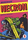 Necron, Tome 3 : par Magnus