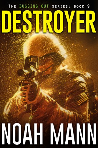 Destroyer (The Bugging Out Series Book 9) by [Mann, Noah]