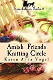 img - for Amish Friends Knitting Circle: Smicksburg Tales 2 (Volume 2) by Karen Anna Vogel (2013-11-05) book / textbook / text book
