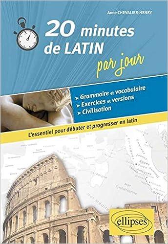 Livres gratuits en ligne 20 Minutes de Latin par Jour l'Essentiel pour Débuter et Progresser en Latin epub pdf