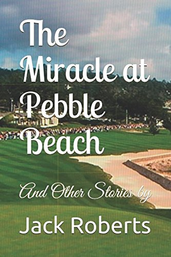 Search : The Miracle at Pebble Beach: And Other Stories