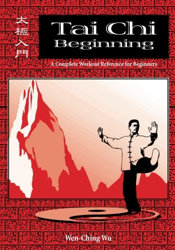 Tai Chi Beginning: A Complete Workout Reference for Beginners