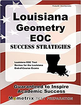 Book Louisiana Geometry EOC Success Strategies Study Guide: Louisiana EOC Test Review for the Louisiana End-of-Course Exams