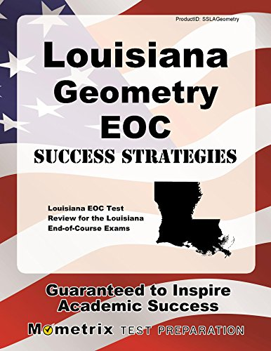 Louisiana Geometry EOC Success Strategies Study Guide: Louisiana EOC Test Review for the Louisiana End-of-Course Exams