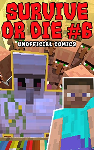 Comic Books: SURVIVE OR DIE 6 (Unofficial Comics) (Comic Books, Kid Comics, Teen Comics, Manga, Kids Stories, Kids Comic Books, Teen Comic Books, Comic Novels, Adventure Comics for All Ages Kids)