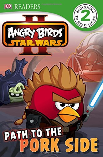 DK Readers L2: Angry Birds Star Wars II: Path to the Pork Side by DK CHILDREN