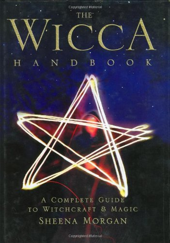 The Wicca Handbook: A Complete Guide to Witchcraft & Magic