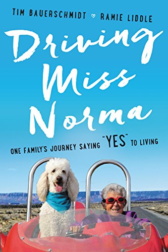 Driving Miss Norma: One Family's Journey Saying Yes to Living cover