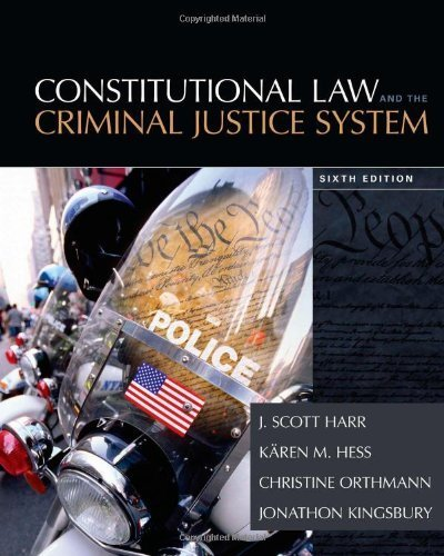 Constitutional Law and the Criminal Justice System by J. Scott Harr (2014-01-01)