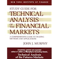 Technical Analysis of the Financial Markets: A Comprehensive Guide to Trading Methods and Applications: Study Guide (New York Institute of Finance) (New York Institute of Finance S.)