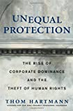 Unequal Protection, Thom Hartmann, 1605095710