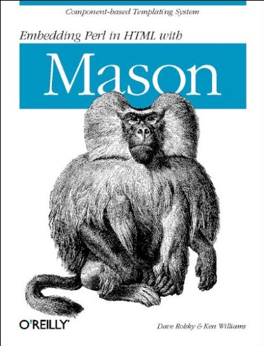 Embedding Perl in HTML with Mason by Brand: O'Reilly Media