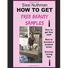 HOW TO GET FREE BEAUTY PRODUCTS: How to get free stuff, how to become a product tester & money saving tips