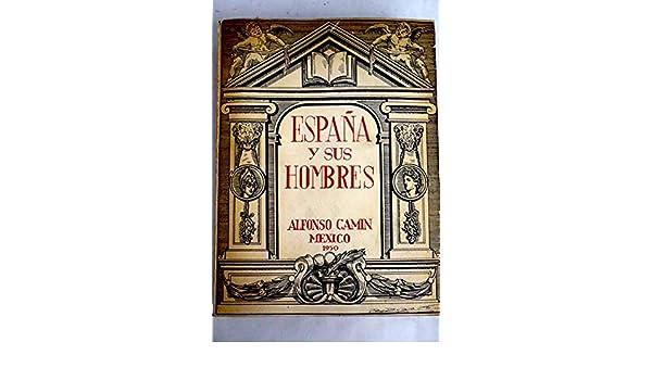 España y sus hombres: Amazon.es: Camín, Alfonso: Libros