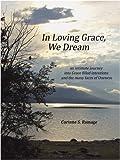 In Loving Grace, We Dream, Corinne S. Ramage, 0615262449