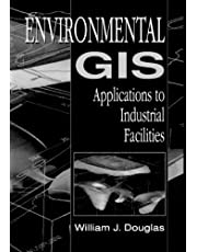 Environmental GIS Applications to Industrial Facilities